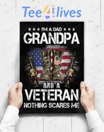 Custom Poster Prints Wall Art I_M A Dad Grandpa And A Veteran Nothing Scares Me