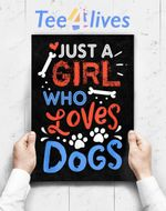 Custom Poster Prints Wall Art Just A Girl Who Loves Dog Funny Gift Dog School