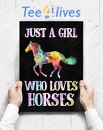 Custom Poster Prints Wall Art Just A Girl Who Loves Horses Cute Design Beautiful Horse