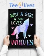 Custom Poster Prints Wall Art Just A Girl Who Loves Wolves Watercolor Cute Wolf Lover Gift