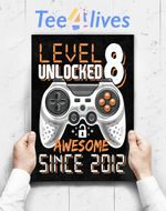 Custom Poster Prints Wall Art Level 8 Unlocked Awesome Since 2012 Video Game 8th Birthday