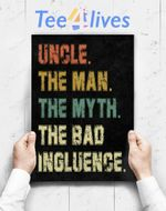 Custom Poster Prints Wall Art Mens Vintage Fun Uncle Man Myth Bad Influence Funny