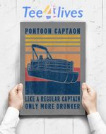 Custom Poster Prints Wall Art Pontoon Captain Like A Regular Captain Only Way More Drunker