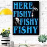 Here Fishy Fishy Fishy Fisherman Canvas Prints Wall Art - Matte Canvas