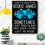I Don't Always Play Video Games Funny Gamer Saying Gaming Canvas Prints Wall Art - Matte Canvas