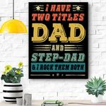 I Have Two Titles Dad And Step Dad Funny Fathers Day Gift Canvas Prints Wall Art - Matte Canvas