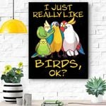 I Just Really Like Birds Parrot Cockatoo Budgerigar Canvas Prints Wall Art - Matte Canvas