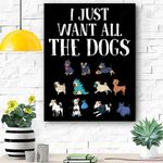 I Just Want All The Dogs Cute Dog Canvas Prints Wall Art - Matte Canvas