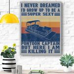I Never Dreamed I'd Grow Up To Be A Super Sexy Pontoon Boat Canvas Prints Wall Art - Matte Canvas