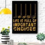 Life Is Full Of Important Choices Funny Golf Gift Canvas Prints Wall Art - Matte Canvas