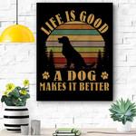 Life Is Good A Dog Makes It Better Vintage Canvas Prints Wall Art - Matte Canvas