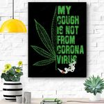 My Cough Isn't From The Virus Funny 420 Marijuana Weed Canvas Prints Wall Art - Matte Canvas