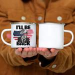 Custom Mug Trump 2024 I'll Be Back - Campfire Mug