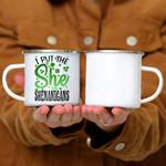 Custom Mug I Put The She In The Shenanigans St Patrick's Day -  Campfire Mug