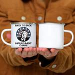 Custom Mug Back To Back Impeachment Champ Funny WOMEN MEN -  Campfire Mug