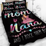 Personalized Mother's Day Gift Custom Bedding Set I Have 2 Titles Mom And Nana