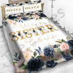 Personalized Gift For Sister Custom Bedding Set We Love You Sister