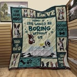 Boston Terrier Boring Without Us Eat Play Love Quilt Blanket Great Customized Blanket Gifts For Birthday Christmas Thanksgiving