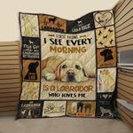 Labrador Dogs First Thing I See Every Morning Good Dog Lying Quilt Blanket Great Customized Blanket Gifts For Birthday Christmas Thanksgiving