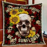 Skull In A World Full Of Roses Be A Sunflower Quilt Blanket Great Customized Blanket Gifts For Birthday Christmas Thanksgiving