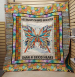 Butterfly No Beauty Shines Brighter Than A Good Heart Quilt Blanket Great Customized Blanket Gifts For Birthday Christmas Thanksgiving Anniversary