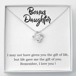 Love Knot Necklace Bonus daughter Life gave me the gift of you