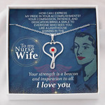 Stethoscope Necklace Nurse Wife your strength is a beacon and inspiration