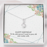 Alluring Beauty Necklace Happy Birthday person I want to grow old