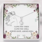 Alluring Beauty Necklace I love you always have, always will