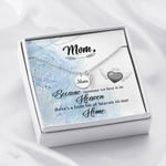 Mom Remembrance Necklace Someone we love is in Heaven