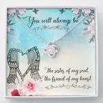 Love Knot Necklace Sister my soul, Friend my heart