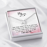 Mom Remembrance Necklace I Just Miss you