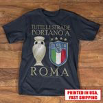 All roads lead to Rome Italian - We are Champions shirt