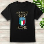 All road lead to Rome Shirt
