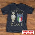 It's coming to Rome 2 - We are Champions shirt