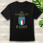 It's coming to Rome Shirt