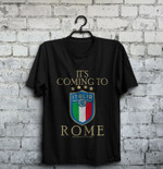It's coming to Rome 1 shirt