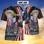 9.11 NEVER FORGET - Personalized Name 3D Tshirt 02 - LTA98