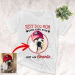 Personalized Dog Portrait Colorful Painting Women T-shirt Best Dog Mom Ever for Dog lovers, Dog Owners, Dog Mom