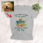 Customized Dog Painting T-shirt -I just Want To Work In My Garden Unisex T-shirt For Pet Owners