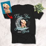 I Love You To The Moon And Back Dog Personalized Unisex T-shirt Gift For Dog Lovers, Dog Moms, Dog Dads