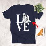 Love Dog Custom Unisex T-shirt, Funny Gift For Dog Lovers, Dog Owners
