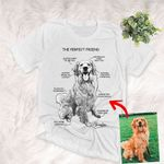 The Perfect Friend Dog Custom Unisex T-shirt, Funny Gift For Dog Lovers, Dog Owners