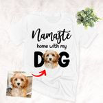 Namaste Home With My Dog Personalized Pet Portrait Unisex T-shirt Special Gift for Dog Mom, Yoga Mom