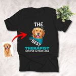 The Best Therapist Has Fur and Four Legs Personalized Pet Portrait Unisex T-shirt Special Gift for Dog Lover