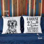 Personalized A House Is Not A Home Without Paw Prints Dog Photo Pillow Case