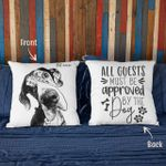 Personalized All Guest Must Be Approved By The Dog Photo Pillow Case