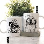 You Are My Cup Of Tea Pet Portrait Personalized Mug Father's Day Gift, Gift for Dog Dad, Dog Papa