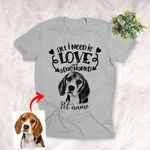 All I Need Is Love and A Dog Custom Hand Drawn Pet Portrait T-shirt Gift For Dog Lovers, Dog Owner, Pet Parents