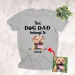This Dog Dad Belongs To Dogs Personalized T-shirt Gift For Dog Dads, Dog Papa, Anniversary Gift For Girlfriend